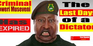 THE END OF DICTATOR YOWERI MUSEVENI